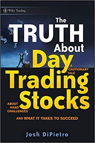 The Truth About Day Trading Stocks Josh DiPietro Trading Diario - Los Mejores Libros de Trading